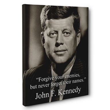 Custom Made Forgive Your Enemies But Never Forget Their Names John F Kennedy Canvas Wall Art