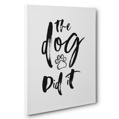 Custom Made The Dog Did It Home Humor Canvas Wall Art
