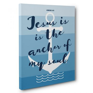 Custom Made Jesus Is The Anchor Canvas Wall Art