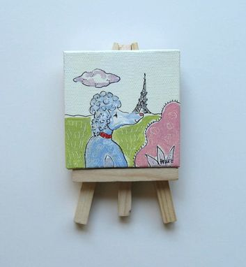 Custom Made French Poodle And The Eiffel Tower Painting, Original Acrylic On A Mini Canvas
