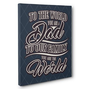 Custom Made Father'S Day Gift To The World You Are A Dad Canvas Wall Art