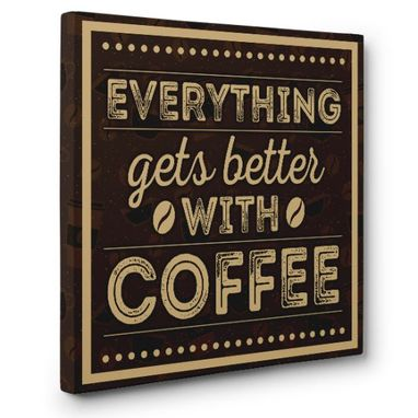 Custom Made Everything Gets Better With Coffee Canvas Wall Art