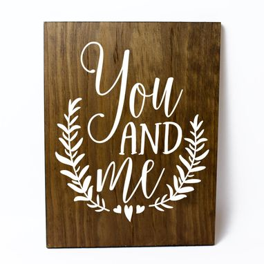 Custom Made You And Me Solid Wood Sign Home Decor