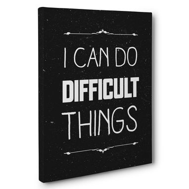 Custom Made I Can Do Difficult Things Motivational Canvas Wall Art