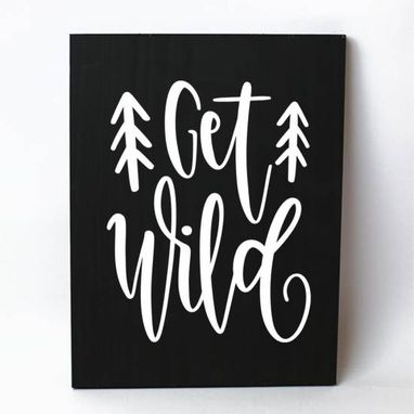 Custom Made Get Wild Solid Wood Sign Home Decor