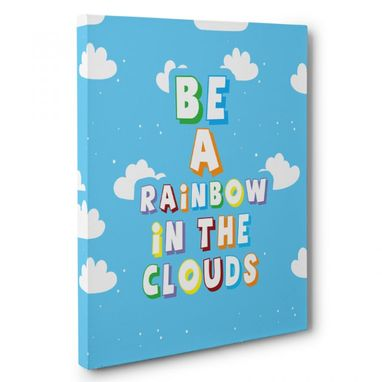 Custom Made Be A Rainbow In The Clouds Canvas Wall Art