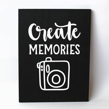 Custom Made Create Memories Photography Solid Wood Sign Home Decor