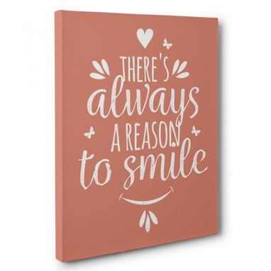 Custom Made Always A Reason To Smile Canvas Wall Art