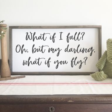 Custom Made What If I Fall? Nursery Sign, Large Framed Farmhouse Wood Sign.