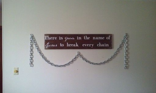 Custom Made Break Every Chain Sign