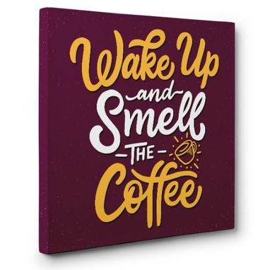 Custom Made Wake Up And Smell The Coffee Canvas