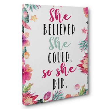 Custom Made She Believed She Could So She Did Canvas Wall Art