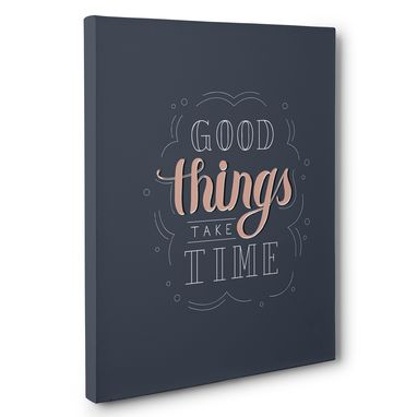 Custom Made Good Things Take Time Motivational Canvas Wall Art