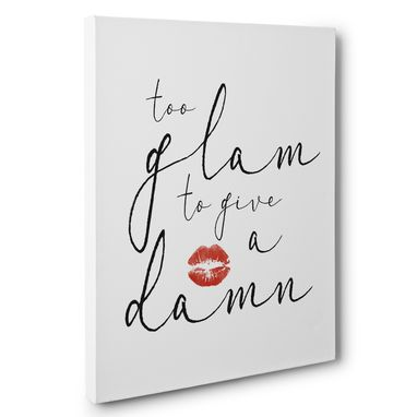 Custom Made Too Glam To Give A Damn Canvas Wall Art