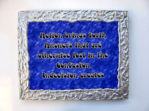 "Custom Made ""Actions Bring Forth...."" Wall Plaque / Sign"