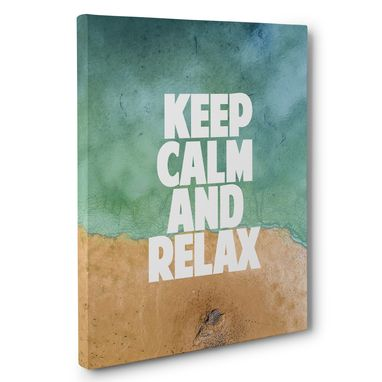 Custom Made Keep Calm And Relax Canvas Wall Art