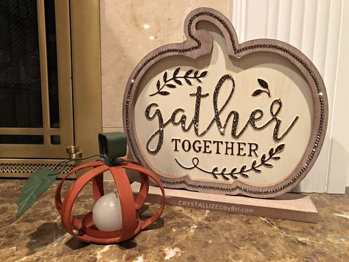 Custom Made Crystallized Gather Together Thanksgiving Pumpkin Sign Bling Home Decor Swarovski Crystals Bedazzled