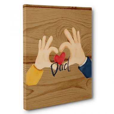 Custom Made Hands And Heart Dad Canvas Wall Art