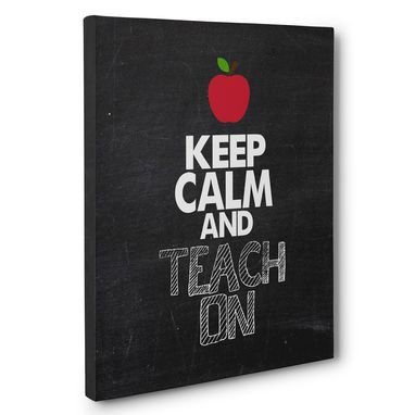 Custom Made Keep Calm And Teach On Classroom Canvas Wall Art