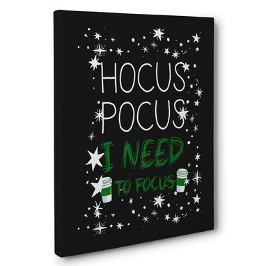 Custom Made Hocus Pocus I Need Focus Canvas Wall Art