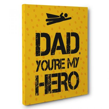 Custom Made Dad You'Re My Hero Canvas Wall Art