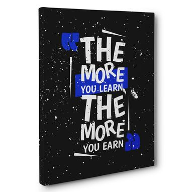 Custom Made The More You Learn The More You Earn Canvas Wall Art