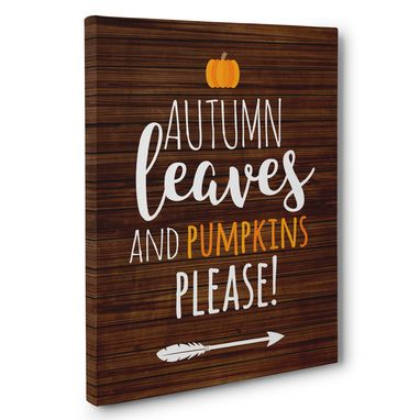 Custom Made Autumn Leaves And Pumpkins Please Canvas Wall Art