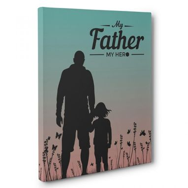 Custom Made My Father My Hero Dad And Daughter Canvas Wall Art