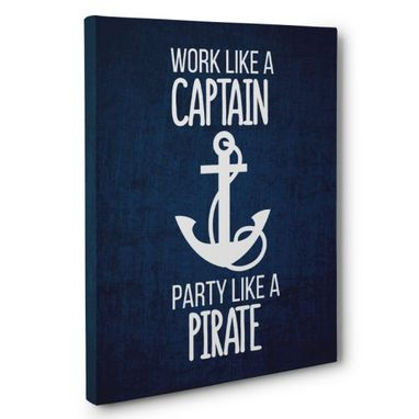 Custom Made Work Like A Captain Canvas Wall Art