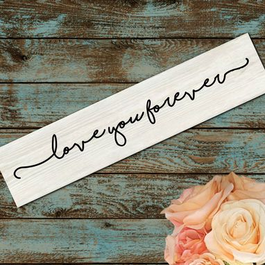 Custom Made Love You Forever Wooden Sign