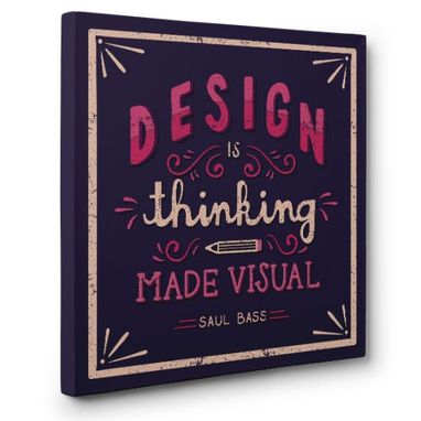 Custom Made Design Is Thinking Made Visual Canvas Wall Art