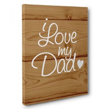 Custom Made I Love My Dad Canvas Wall Art