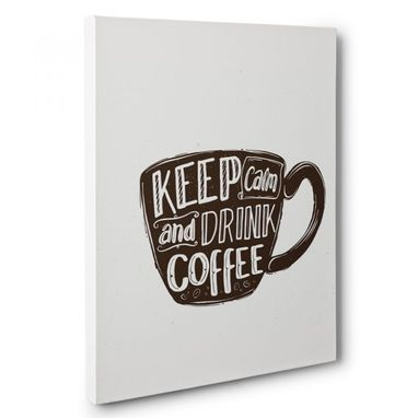 Custom Made Keep Calm And Drink Coffee Kitchen Canvas Wall Art