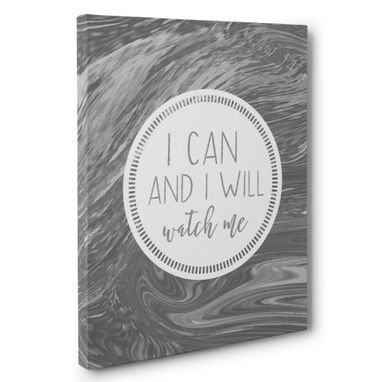 Custom Made I Can And I Will Watch Me Canvas Wall Art