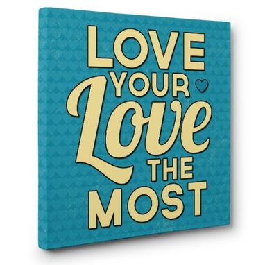 Custom Made Love Your Love Canvas Wall Art