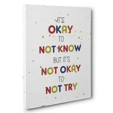 Custom Made It'S Okay To Not Know Classroom Canvas Wall Art