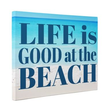 Custom Made Life Is Good At The Beach Canvas Wall Art