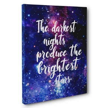 Custom Made The Darkest Nights Produce The Brightest Stars Canvas Wall Art