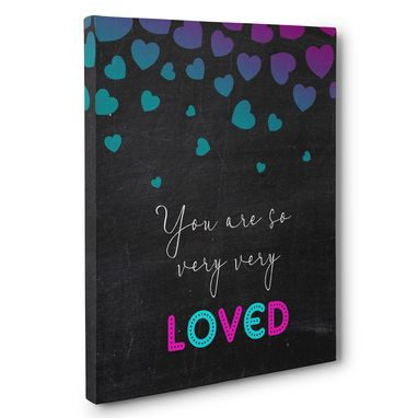 Custom Made You Are So Very Very Loved Canvas Wall Art