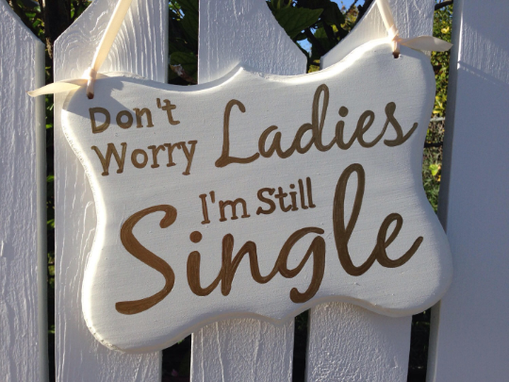 Custom Made Silver/Gold Don't Worry Ladies I'M Still Single Kids Sign, Ring Bearer Sign.