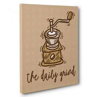 Custom Made The Daily Grind Kitchen Canvas Wall Art