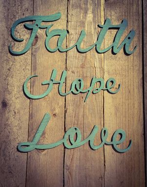 Custom Made Faith Hope Love