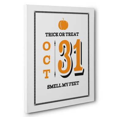 Custom Made Trick Or Treat Smell My Feet Halloween Canvas Wall Art