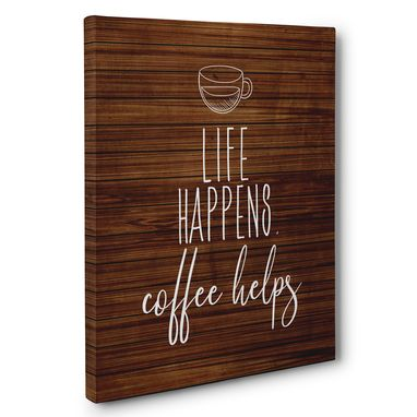Custom Made Life Happens Coffee Helps Canvas Wall Art