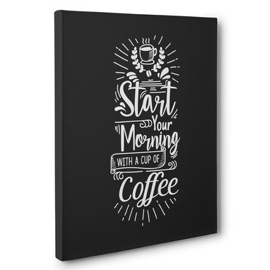 Custom Made Start Your Morning With Coffee Canvas Wall Art