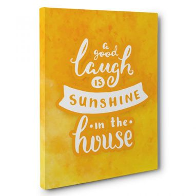 Custom Made Good Laugh Is Sunshine In The House Canvas Wall Art