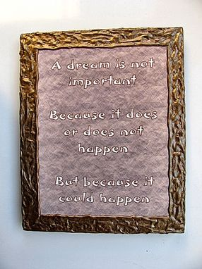 "Custom Made ""A Dream Is Not Important....."" Wall Plaque / Sign"