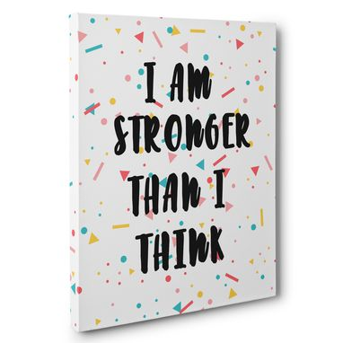Custom Made I Am Stronger Than I Think Canvas Wall Art