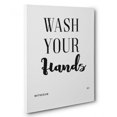 Custom Made Motherism Wash Your Hands Canvas Wall Art
