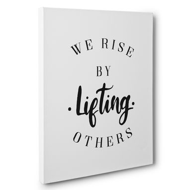 Custom Made We Rise By Lifting Others Canvas Wall Art